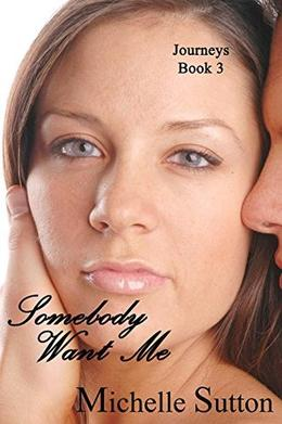Somebody Want Me by Michelle Sutton