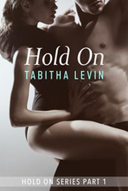 Hold On by Tabitha Levin