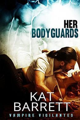 Her Bodyguards by Kat Barrett
