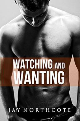 Watching and Wanting by Jay Northcote