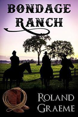 Bondage Ranch by Roland Graeme