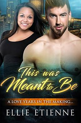 This Was Meant To Be: BWWM Romance by Ellie Etienne, BWWM Club