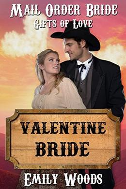 Mail Order Bride: Valentine Bride by Emily Woods