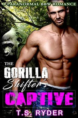 The Gorilla Shifter's Captive by T. S. Ryder