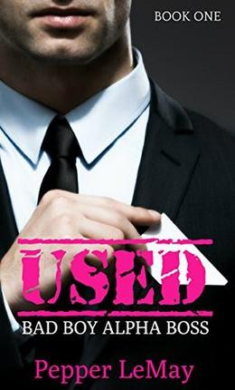USED: Bad Boy Alpha Boss by Pepper LeMay