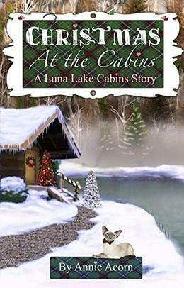 Christmas at the Cabins by Anne Acorn