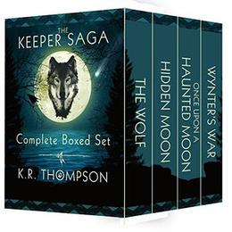 The Complete Boxed Set: The Wolf, Hidden Moon, Once Upon a Haunted Moon, and Wynter's War  (The Keeper Saga) by KR Thompson
