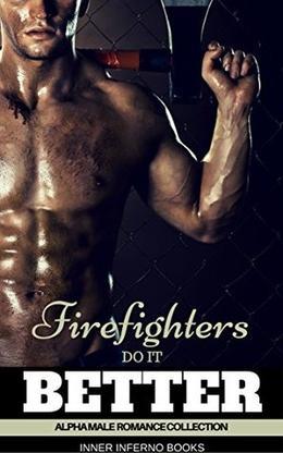 FIREFIGHTERS DO IT BETTER: Alpha Male Romance by LYONS/DONOVAN