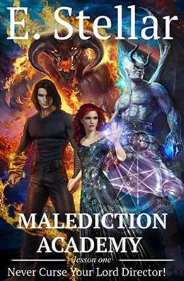 Malediction Academy. Lesson One: Never Curse Your Lord Director! by Ellen Stellar