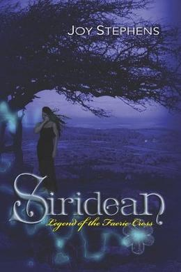 Siridean: Legend of the Faerie Cross by Joy Stephens