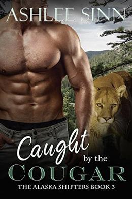 Caught by the Cougar by Ashlee Sinn