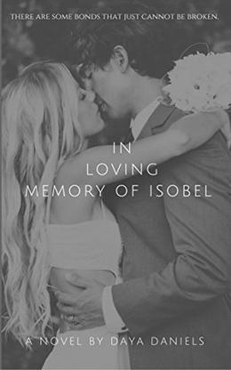 In Loving Memory of Isobel by Daya Daniels