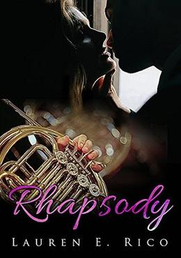 Rhapsody by Lauren E. Rico