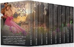 Love Historicals presents Once Upon A Kiss by Laurel O'Donnell, Catherine Kean, Sydney Jane Baily, Christy Carlyle, Gina Danna, Jill Hughey, Anna Markland, Nancy Morse, Margery Scott, Cynthia Woolf