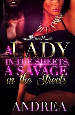 A Lady in the Sheets and a Savage in the Streets by DREA
