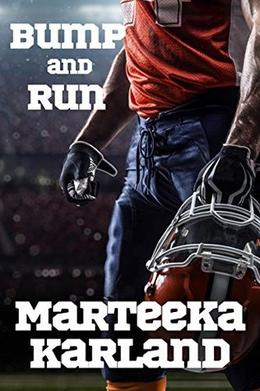 Bump and Run: A Football Encounter by Marteeka Karland