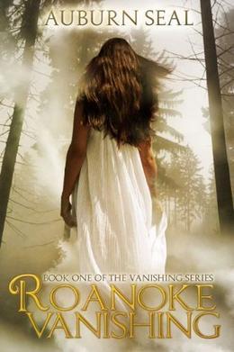 Roanoke Vanishing  (The Vanishing Series) by Auburn Seal