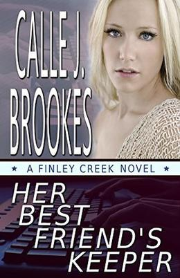Her Best Friend's Keeper by Calle J. Brookes
