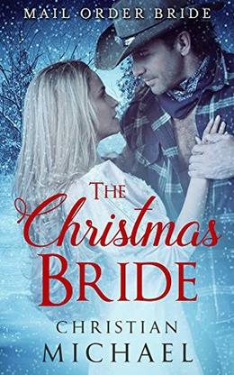 The Christmas Bride: Mail Order Bride Christmas Collection by Christian Michael