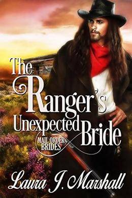 The Ranger's Unexpected Bride by Laura J. Marshall