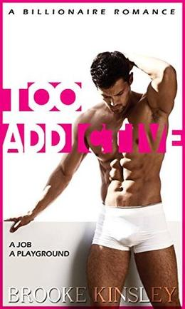 Too Addictive  (Too Curious, Book Two): An Alpha Billionaire Romance Series by Brooke Kinsley