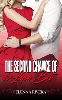 The Second Chance of a Love Bet by Elenna Rivera