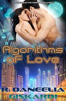 Algorithms of Love by R. Daneelia Giskardi