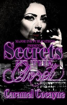 Secrets In The Closet by Caramel Cocayne