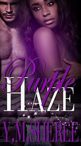 Purple Haze by Y.M. Sheree, Dottie Scott