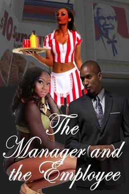 The Manager and the Employee: A Story About Romance in the Workplace by Nikkia Turner