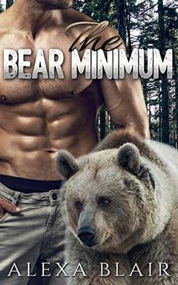 ROMANCE: The Bear Minimum by Alexa Blair