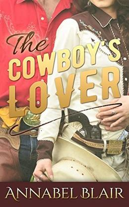 Romance: The Cowboy's Lover by Annabel Blair