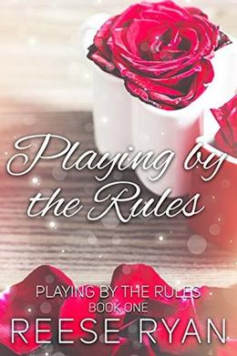 Playing by the Rules by Reese Ryan