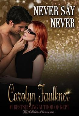 Never Say Never by Carolyn Faulkner