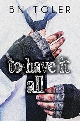 To Have It All by B.N. Toler