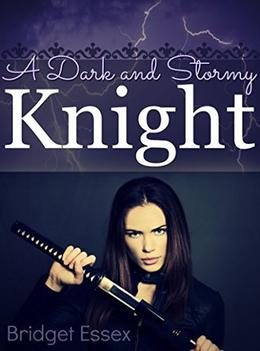 A Dark and Stormy Knight by Bridget Essex