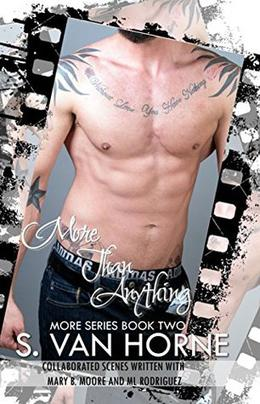 More Than Anything by S. Van Horne, Mary B. Moore, M.L. Rodriguez