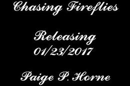 Chasing Fireflies by Paige P. Horne