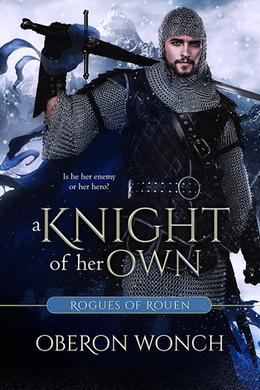 A Knight of Her Own by Oberon Wonch