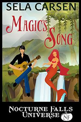Magic's Song: A Nocturne Falls Universe story by Sela Carsen, Kristen Painter