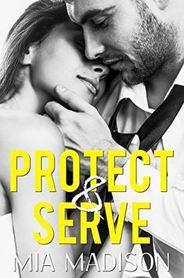 Protect & Serve by Mia Madison