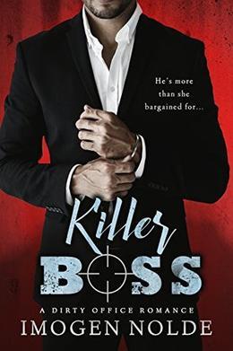 Killer Boss: A Dirty Office Romance by Imogen Nolde