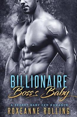 Billionaire Boss's Baby: A Secret Baby CEO Romance by Roxeanne Rolling