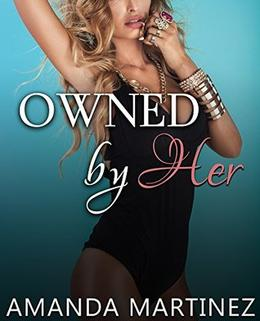 Owned by Her by Amanda Martinez