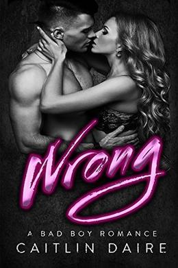 Wrong  (Hollywood Bad Boys) by Caitlin Daire
