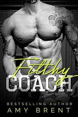 Filthy Coach: An Older Man Younger Woman Romance by Amy Brent