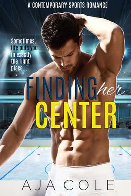 Finding Her Center by Aja Cole