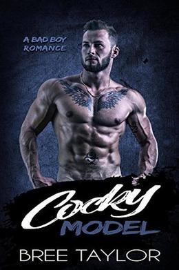 Cocky Model  (A Bad Boy Romance) by Bree Taylor