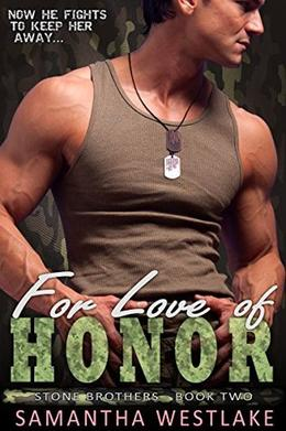 For Love of Honor: A Bad Boy Military Romance by Samantha Westlake