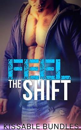 Feel the Shift by Kissable Publishing